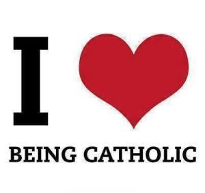 I love being Catholic