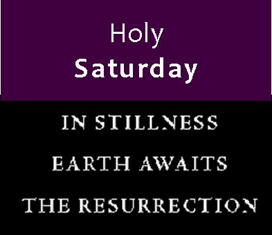 Holy Saturday yes